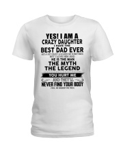 I'm crazy daughter i have the best dad ever gift Ladies T-Shirt thumbnail
