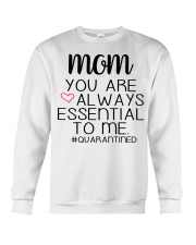 Mom you are always essential to me Crewneck Sweatshirt thumbnail