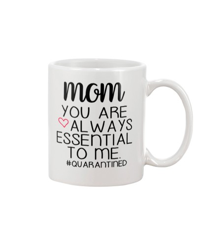 Mom you are always essential to me
