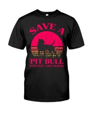Save A Pit Bull Euthanize A Dog Fighter - C Classic T-Shirt front