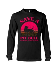 Save A Pit Bull Euthanize A Dog Fighter - C Long Sleeve Tee thumbnail