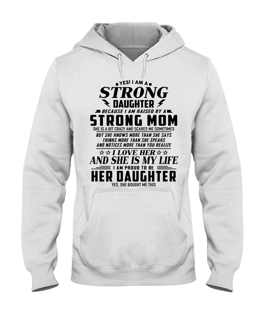 I'm a strong daughter because i have strong mom Hooded Sweatshirt