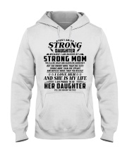 I'm a strong daughter because i have strong mom Hooded Sweatshirt front