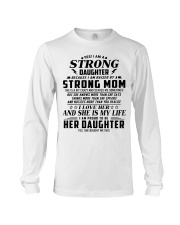 I'm a strong daughter because i have strong mom Long Sleeve Tee thumbnail
