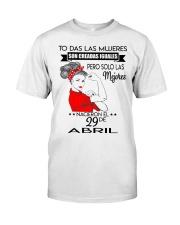 PERO SOLO LAS MEJORES NACIERON EL 29 DE ABRIL  Classic T-Shirt thumbnail