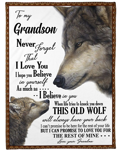 To my dear grandson never forget that i love you