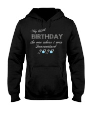 My 60th birthday the one where i was quarantine Hooded Sweatshirt tile