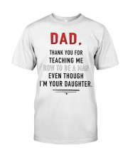 Dad - Thank You For Teaching Me Classic T-Shirt front
