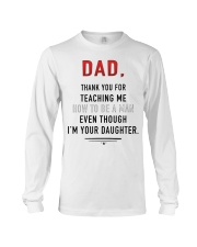 Dad - Thank You For Teaching Me Long Sleeve Tee thumbnail