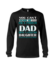YOU CAN'T SCARE ME I'M PROUD DAD OF A CRAZY  Long Sleeve Tee thumbnail