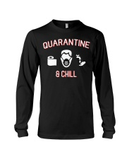 Quarantine and chill funny shirt gift t-shirt Long Sleeve Tee thumbnail