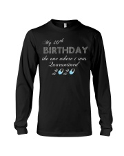 My 46th birthday the one where i was quarantined Long Sleeve Tee tile
