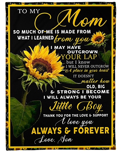 To my mom i will always be your little boy