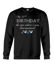 My 51st birthday the one where i was quarantined Crewneck Sweatshirt thumbnail