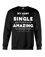 MY AUNT IS SINGLE - FUNNY TEE SHIRT Crewneck Sweatshirt thumbnail