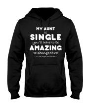 MY AUNT IS SINGLE - FUNNY TEE SHIRT Hooded Sweatshirt thumbnail