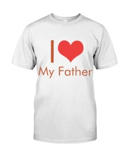 I Love My Father Classic T-Shirt front