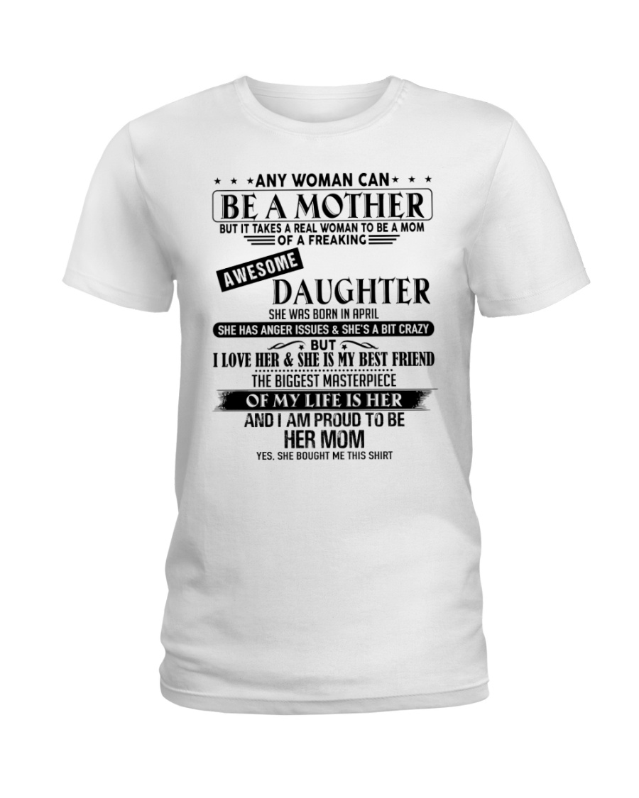 The perfect gift for Mom - D4 Ladies T-Shirt