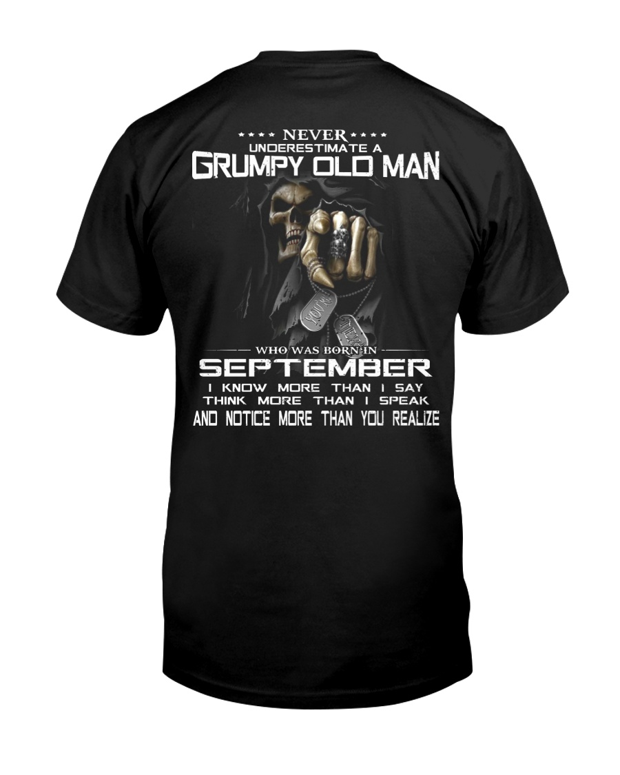 NEVER UNDERESTIMATE A GRUMPY OLD MAN - SEPTEMBER Classic T-Shirt