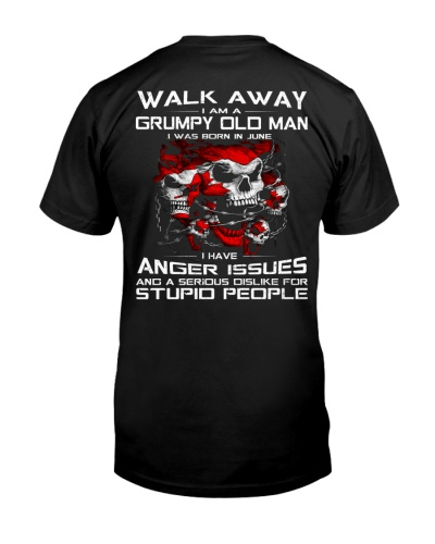 WALK AWAY I AM A GRUMPY OLD MAN - JUNE