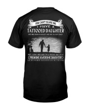 YOU CAN'T SCARE ME I HAVE A TATTOOED DAUGHTER Classic T-Shirt back