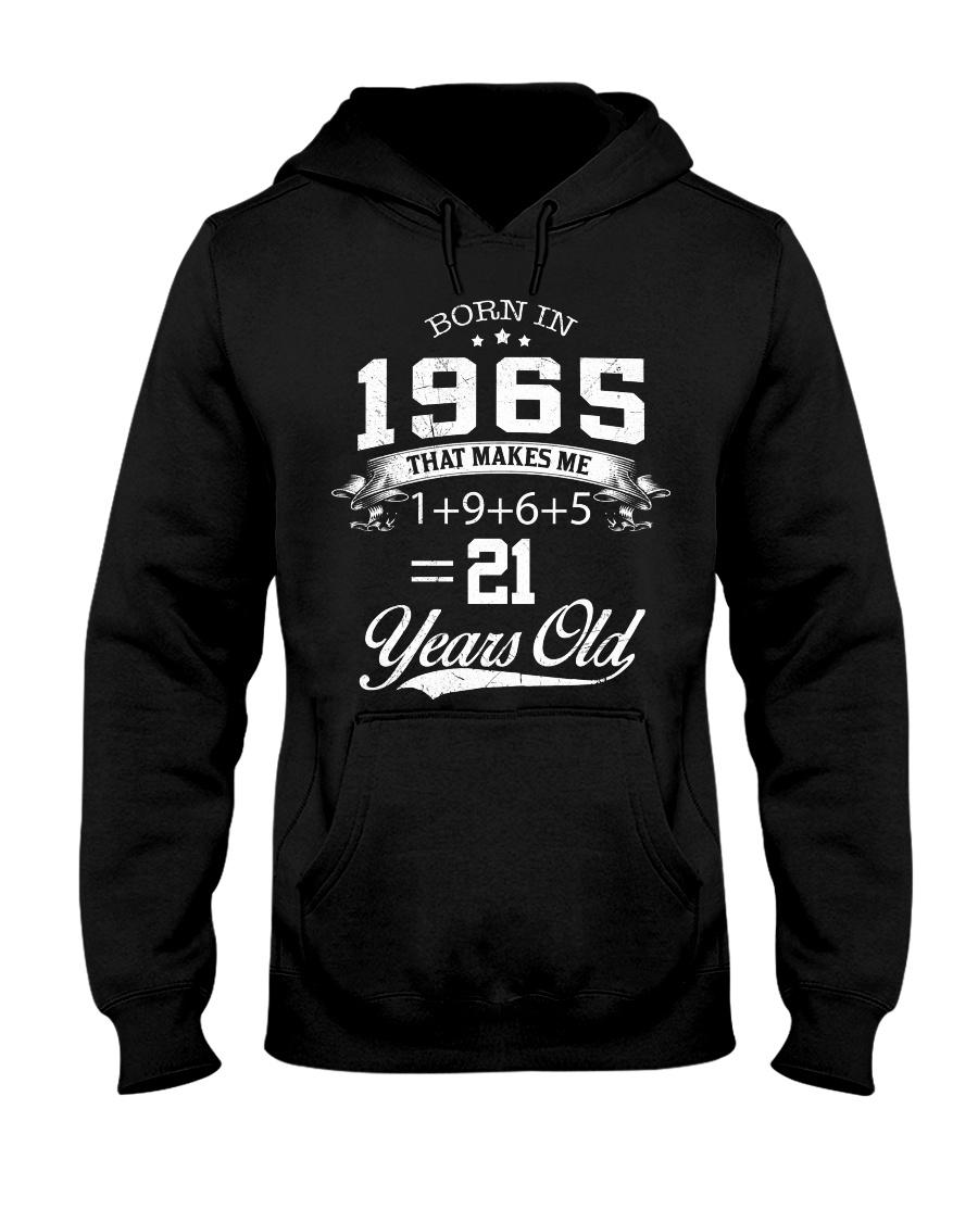 BORN IN 1965 MAKES ME LOOK LIKE 21 YEARS OLD Hooded Sweatshirt