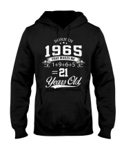 BORN IN 1965 MAKES ME LOOK LIKE 21 YEARS OLD Hooded Sweatshirt front