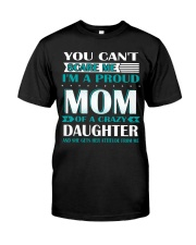 YOU CAN'T SCARE ME I'M PROUD MOM  Classic T-Shirt thumbnail