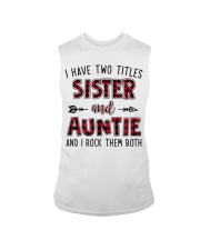 I HAVE TWO TITLES SISTER AND AUNTIE  Sleeveless Tee thumbnail