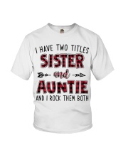 I HAVE TWO TITLES SISTER AND AUNTIE  Youth T-Shirt thumbnail
