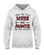 I HAVE TWO TITLES SISTER AND AUNTIE  Hooded Sweatshirt thumbnail