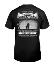 I'M NOT RETIRED I'M A PROFESSIONAL GRANDPA - K11 Classic T-Shirt back