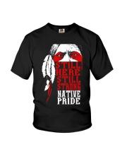 Still here still strong native pride - Native  Youth T-Shirt thumbnail