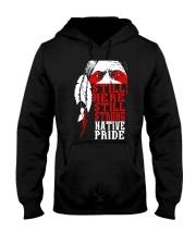 Still here still strong native pride - Native  Hooded Sweatshirt thumbnail