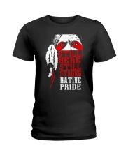 Still here still strong native pride - Native  Ladies T-Shirt thumbnail