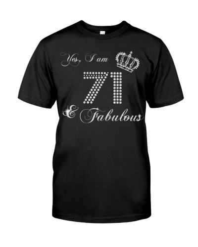 Yes a am 71 and fabulous gift shirt