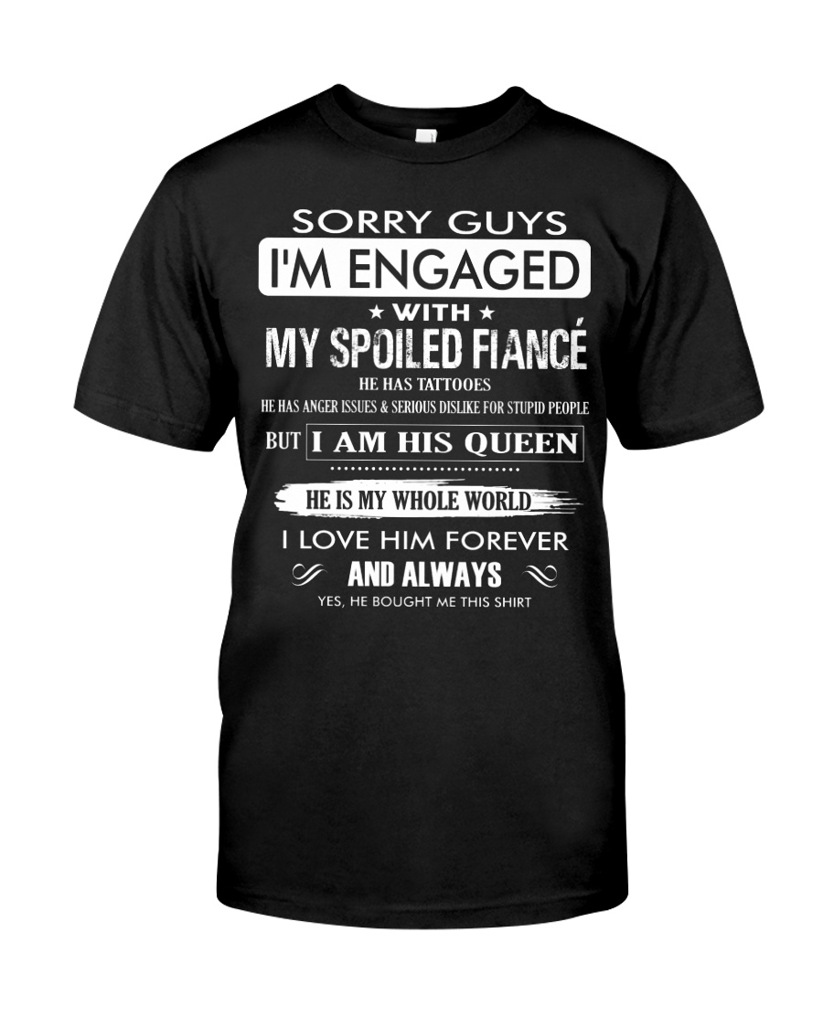 Gift for fiancee - spoiled fiance Classic T-Shirt