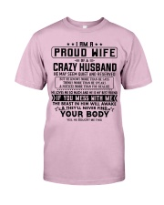 I AM A PROUD WIFE OF A CRAZY HUSBAND S-0 Classic T-Shirt thumbnail