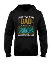 I have two titles dad and grandpa Hooded Sweatshirt thumbnail