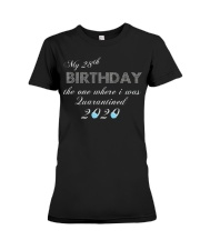My birthday the one where i was quarantined Premium Fit Ladies Tee thumbnail