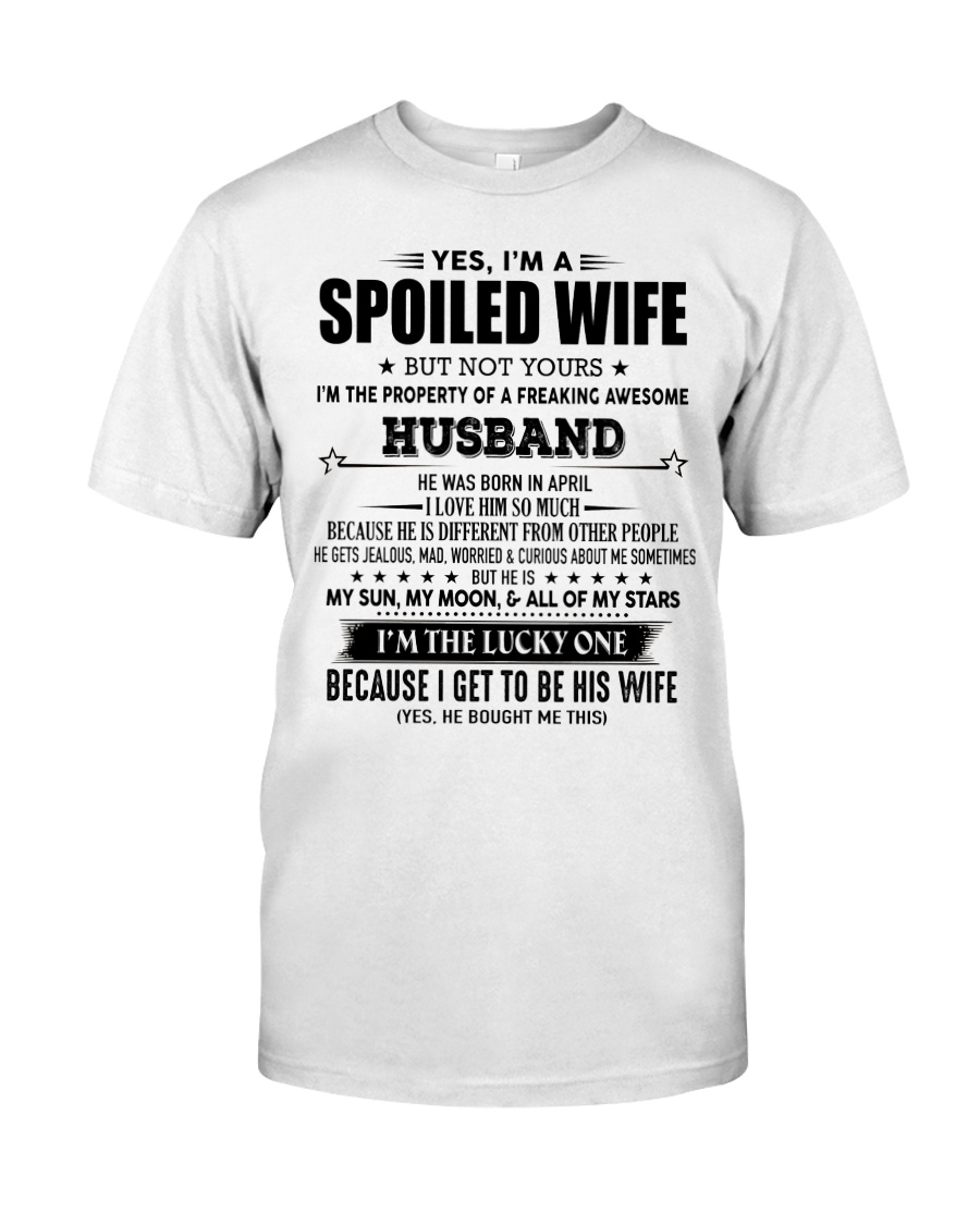 Spoiled wife - T04 April Classic T-Shirt