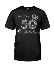 Yes a am 50 and fabulous gift shirt Classic T-Shirt front