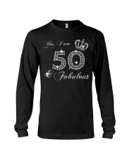 Yes a am 50 and fabulous gift shirt Long Sleeve Tee thumbnail