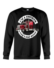 I'm a trucker i can't stay home Crewneck Sweatshirt thumbnail