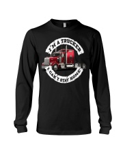 I'm a trucker i can't stay home Long Sleeve Tee thumbnail
