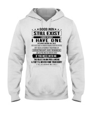 Good men still exist i know because i have one Hooded Sweatshirt front