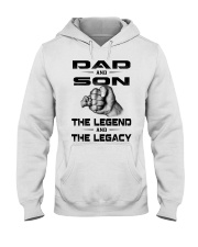 Dad and Son The Legend and The Legacy Hooded Sweatshirt thumbnail