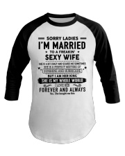 Sorry ladies i'm married to a freaking sexy wife Baseball Tee thumbnail
