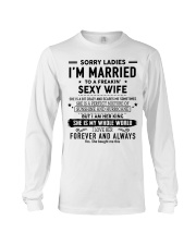Sorry ladies i'm married to a freaking sexy wife Long Sleeve Tee thumbnail