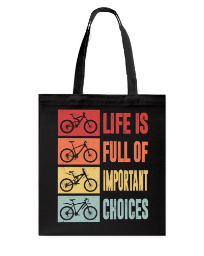 Life Is Full Of Important Choices Mountain bike
